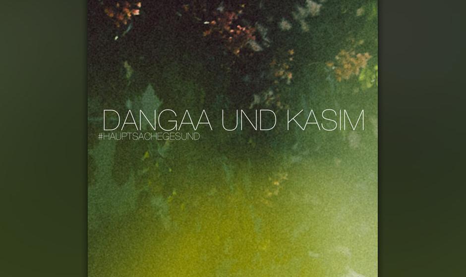5. Dangaa & Kasim – HAUPTSACHE GESUND