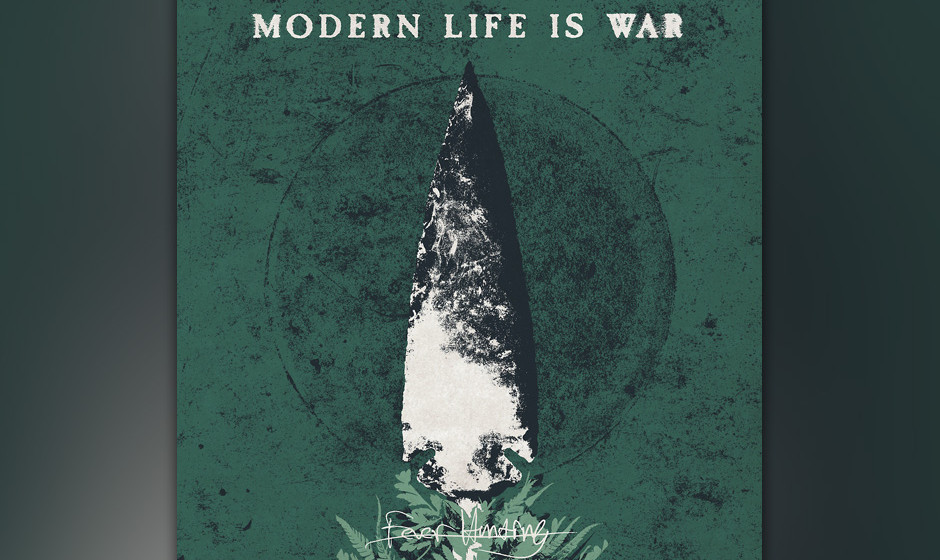 14. Modern Life Is War – FEVER HUNTING