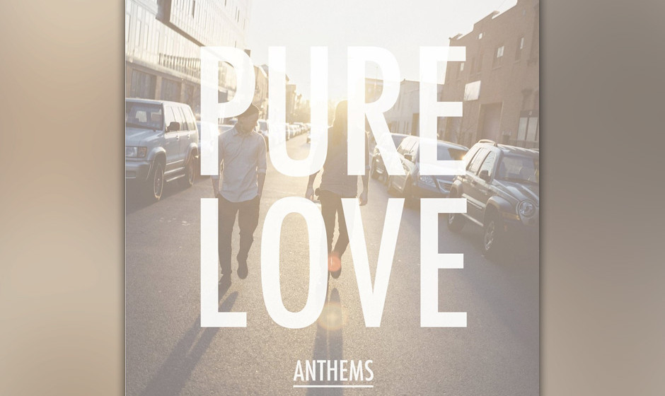 5. Pure Love – ANTHEMS