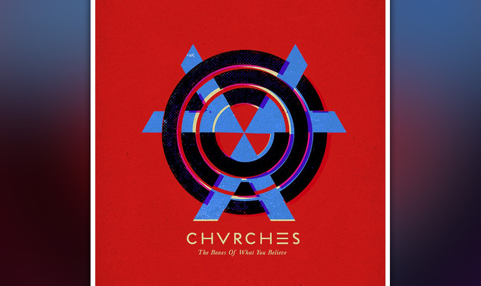 20. Chvrches - THE BONES OF WHAT YOU BELIEVE
