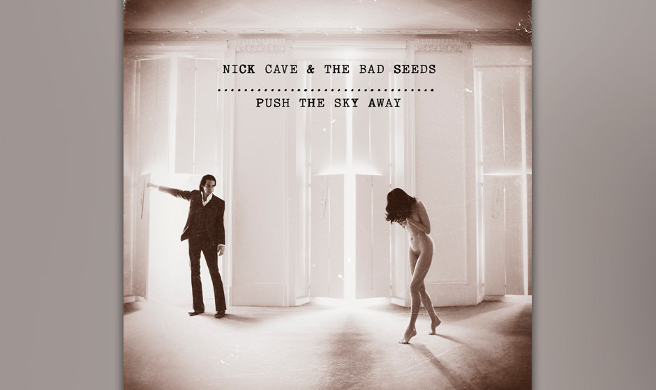 10. Nick Cave And The Bad Seeds - PUSH THE SKY AWAY