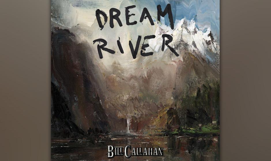 12. Bill Callahan - DREAM RIVER