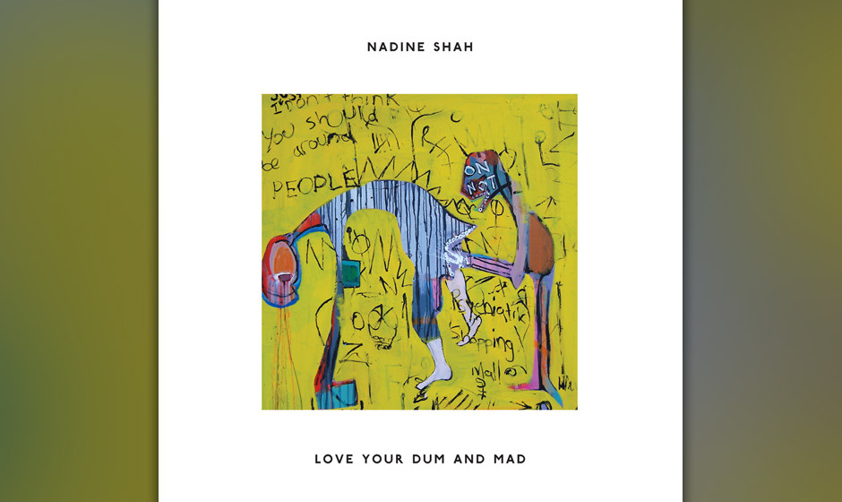 61. Nadine Shaw - LOVE YOUR DUM AND MAD