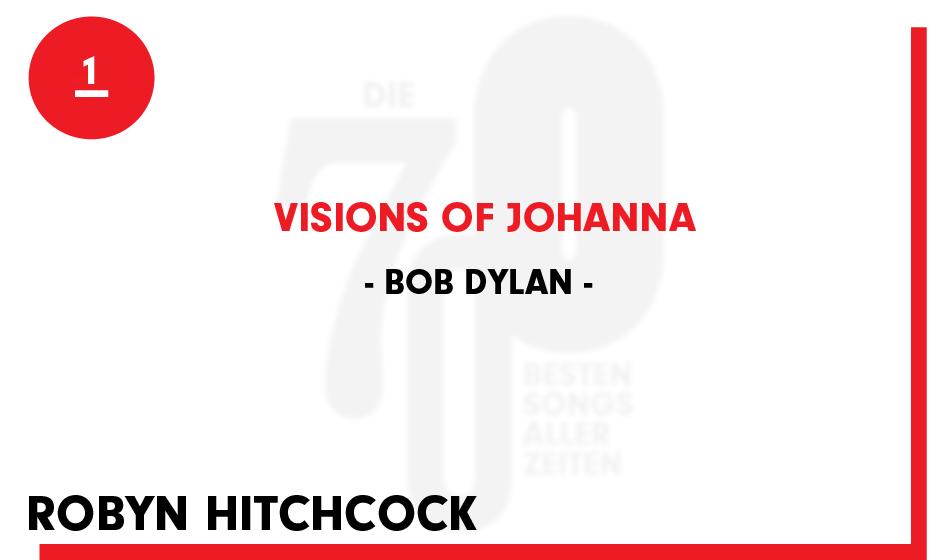 1. Bob Dylan – 'Visions Of Johanna'