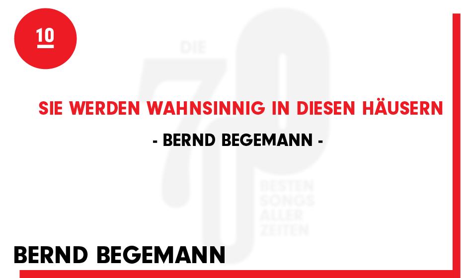 10. Bernd Begemann - 'Sie Werden Wahnsinnig In Diesen Häusern'  '(Was dachtet Ihr denn?)  Ein Lied über die Schweiz, über
