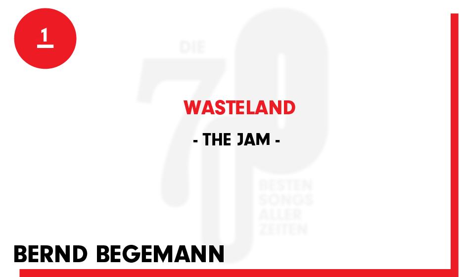 1. The Jam - 'Wasteland'  'Dieser Song von 1980 nimmt die gesamten 'Smiths' vorweg: vergebliche Liebe im Schatten der Sozialb