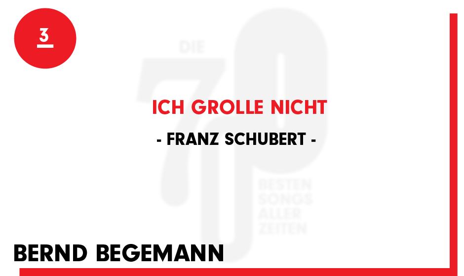 3. Franz Schubert - 'Ich Grolle Nicht'  'Im mittelständischen Bildungsbürgerhaushalt meiner Eltern stoppte die Kultur mit d
