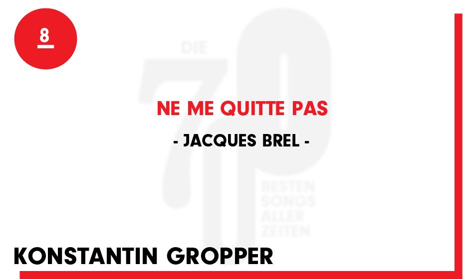 8. Jacques Brel - 'Ne Me Quitte Pas'