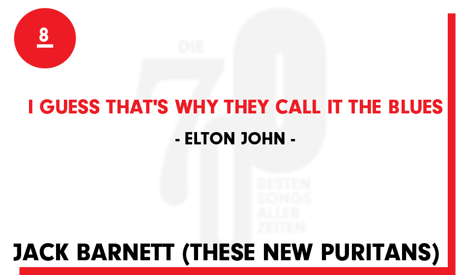 8. Elton John - 'I Guess That's Why The Call It The Blues'