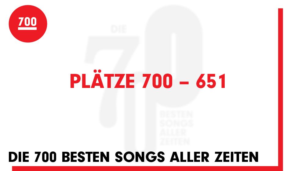 Seht hier die Plätze 700 bis 651 unserer '700 besten Songs aller Zeiten'