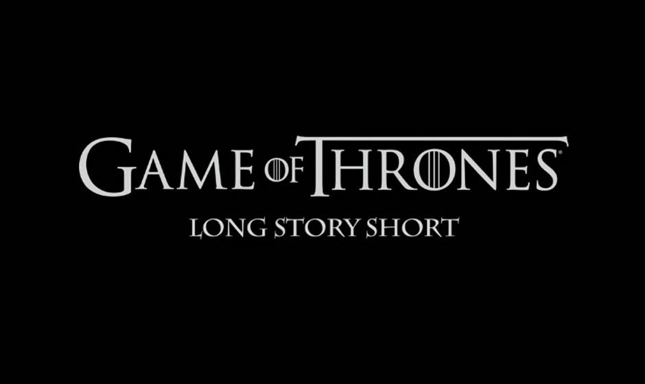 'Game Of Thrones' - Long Story Short ist der Titel des neuen Clips von HBO
