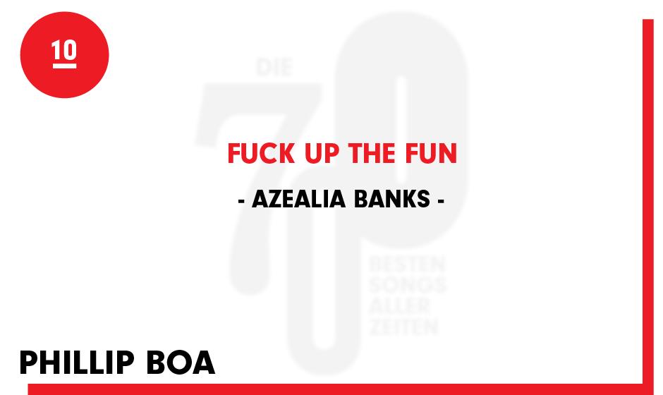 10. Azealia Banks - 'Fuck Up The Fun'
