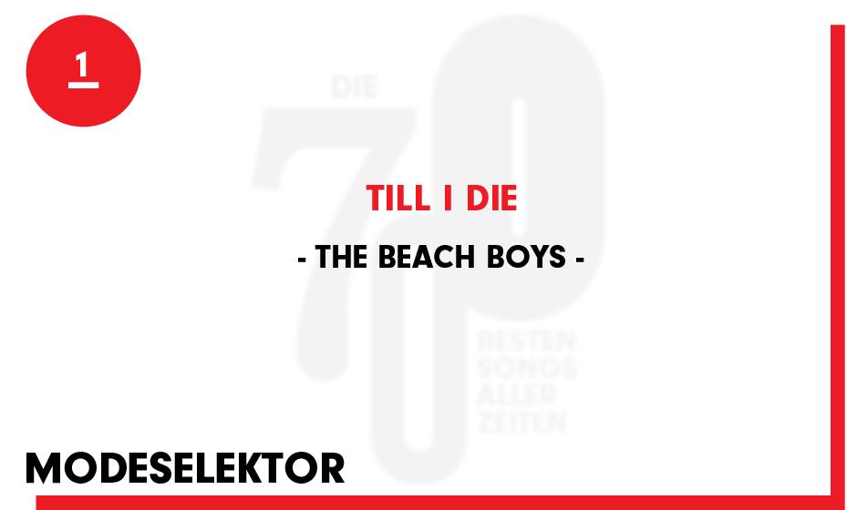 1. The Beach Boys - 'Till I Die'