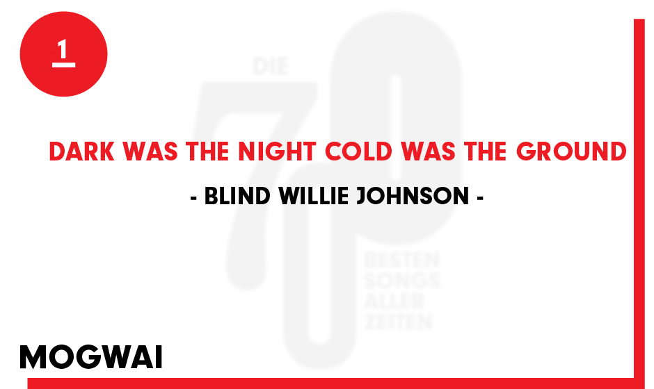 1. Blind Willie Johnson - 'Dark Was The Night And Cold Was The Ground'