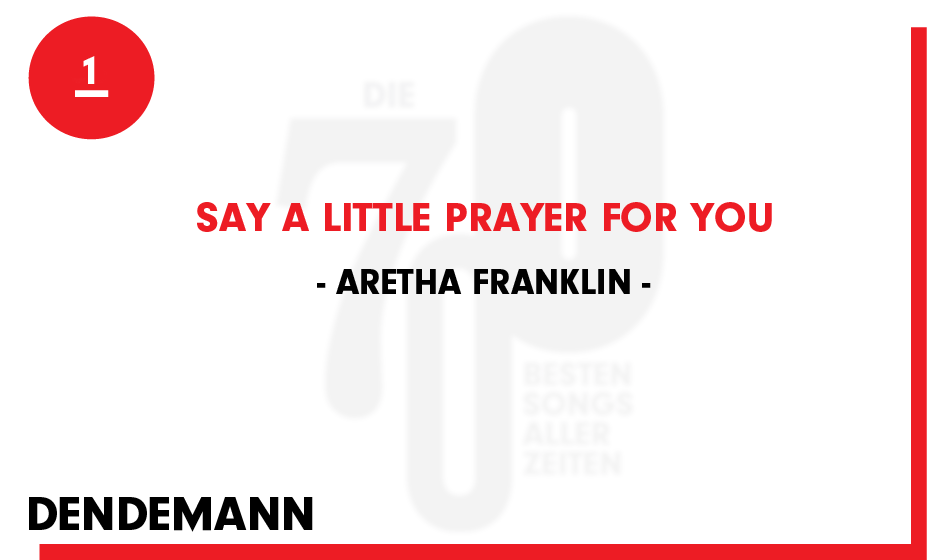 1. Aretha Franklin - 'Say A Little Prayer For You'