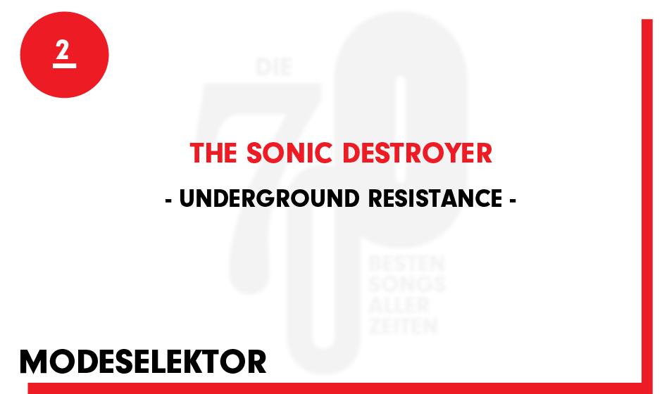 2. Underground Resistance - 'The Sonic Destroyer'