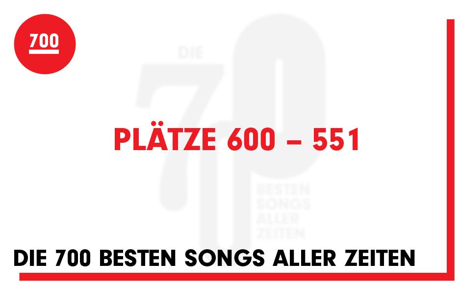 Seht hier die Plätze 600 bis 551 unserer '700 besten Songs aller Zeiten'