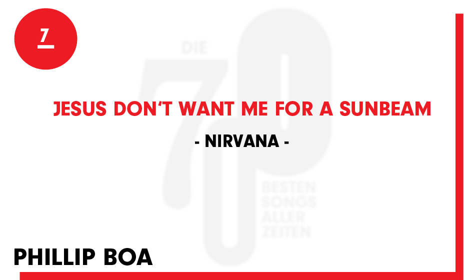 7. Nirvana - 'Jesus Don't Want Me For A Sunbeam'