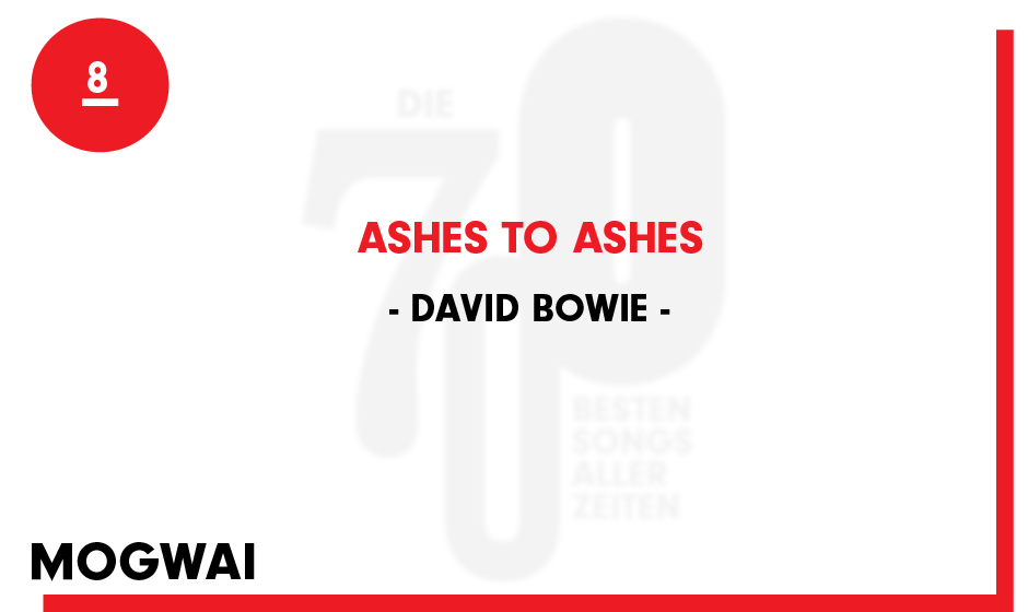8. David Bowie - 'Ashes To Ashes'
