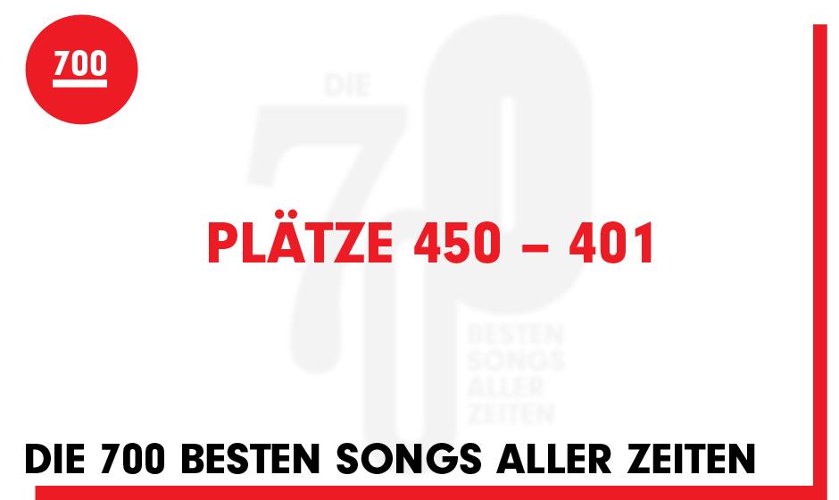 Seht hier die Plätze 450 bis 401 unserer '700 besten Songs aller Zeiten'