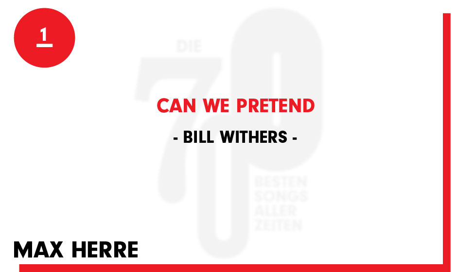 1. Bill Withers - 'Can We Pretend'