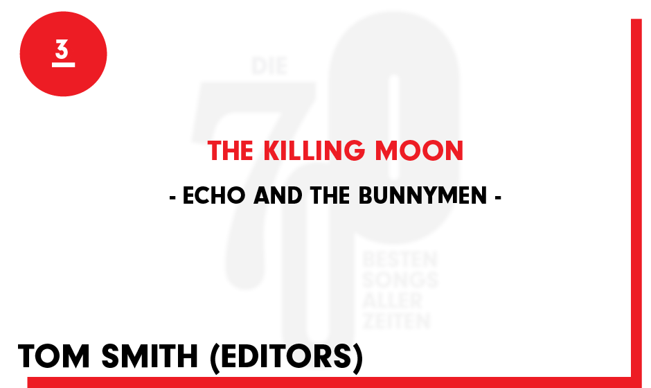 3. Echo And The Bunnymen - 'The Killing Moon'