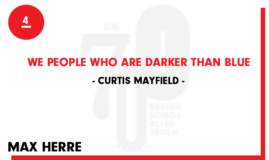 4. Curtis Mayfield - 'We People Who Are Darker Than Blue'