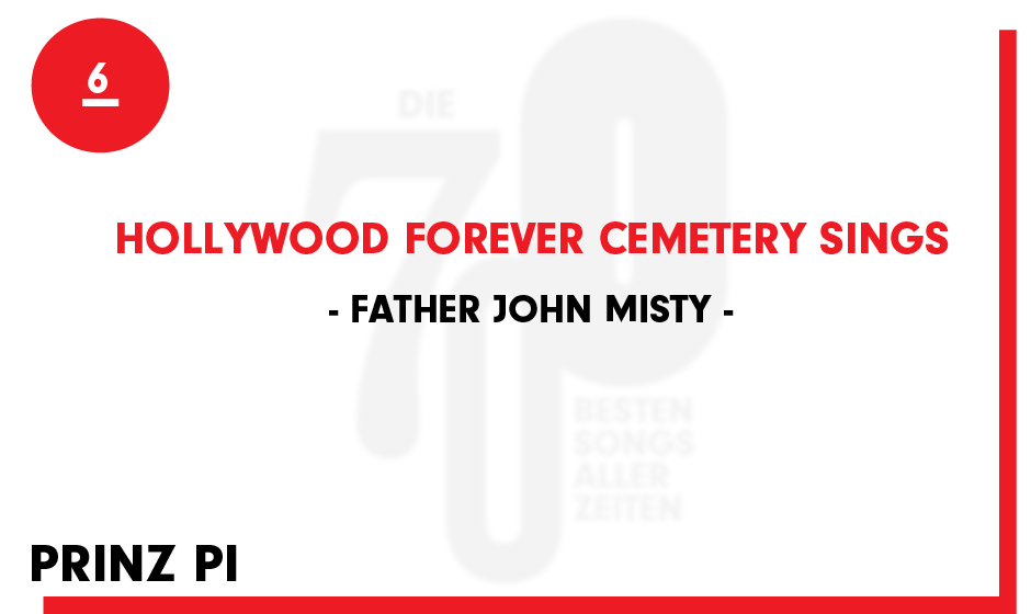 6. Father John Misty - 'Hollywood Forever Cemetery Sings'