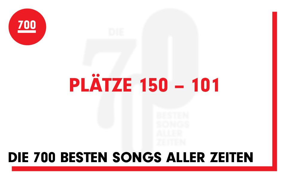 Die 700 besten Songs aller Zeiten: Plätze 150 bis 101 - Musikexpress