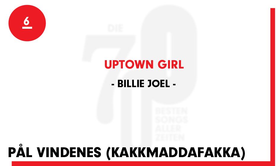 6. Billie Joel - 'Uptown Girl'