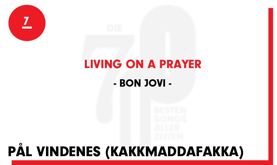 7. Bon Jovi - 'Living On A Prayer'
