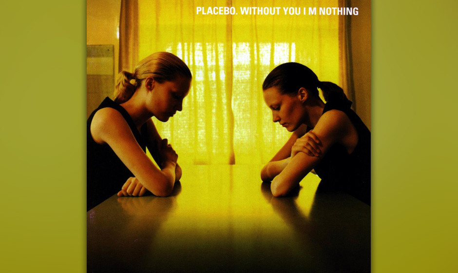 67. Placebo - 'Without You I'm Nothing'