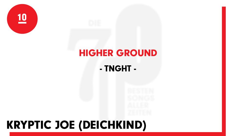 10. TNGHT - 'Higher Ground'