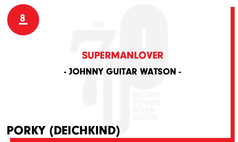 8. Johnny Guitar Watson - 'Supermanlover'