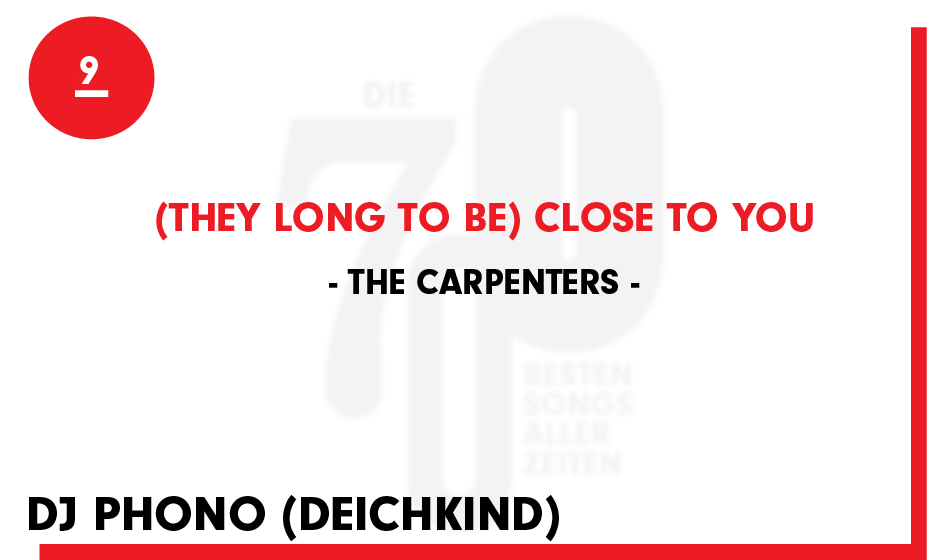 9. The Carpenters - '(They Long To Be) Close To You'