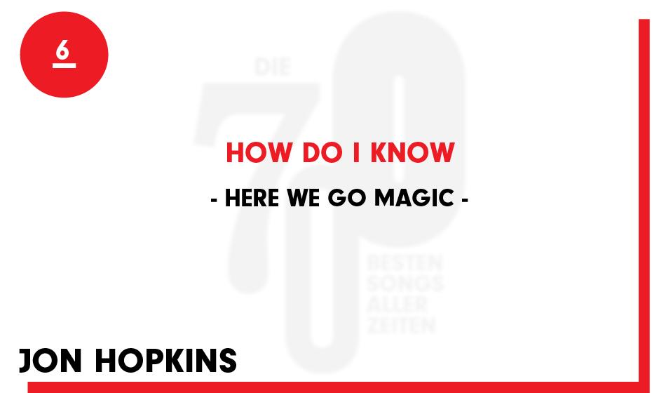 6. Here We Go Magic - 'How Do I Know You'