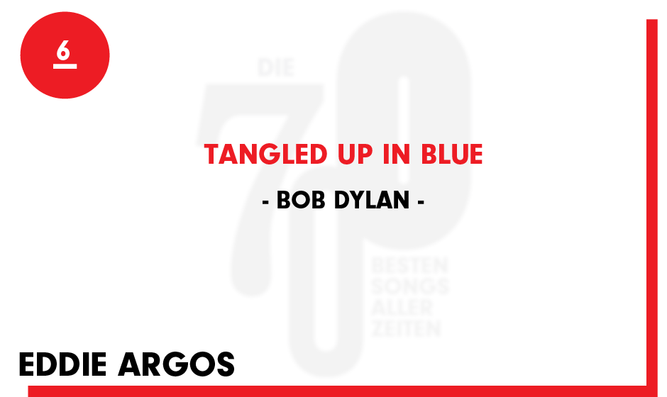 6. Bob Dylan - 'Tangled Up In Blue'