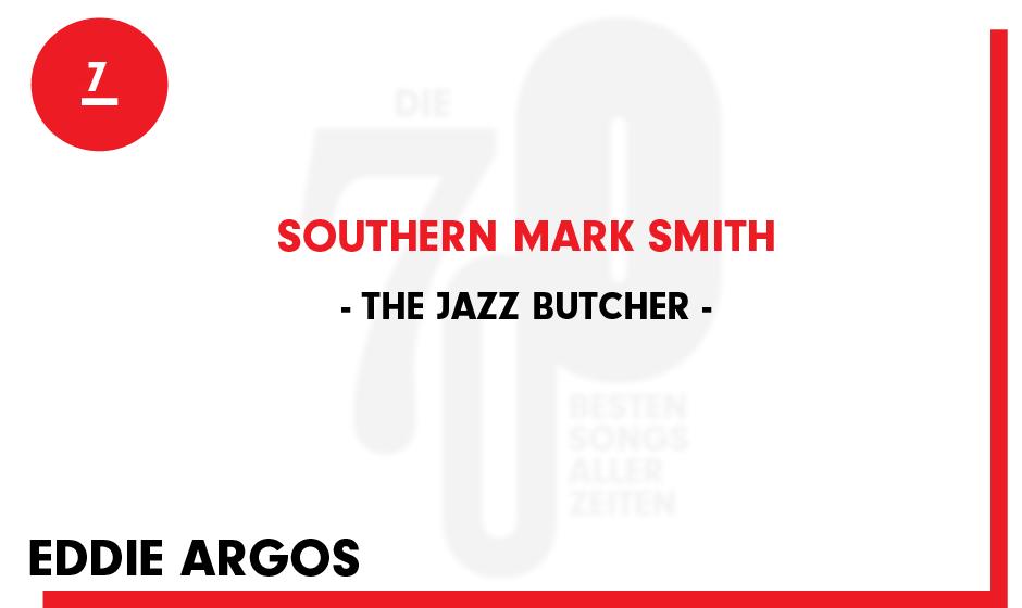 7. The Jazz Butcher - 'Southern Mark Smith'