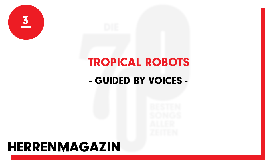 3. Guided By Voices - 'Tropical Robots'