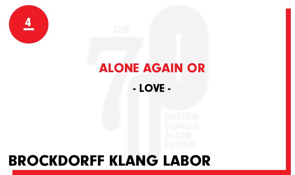 4. Love - 'Alone Again Or'