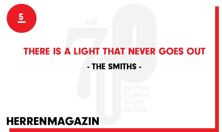 5. The Smiths - 'There Is A Light That Never Goes Out'