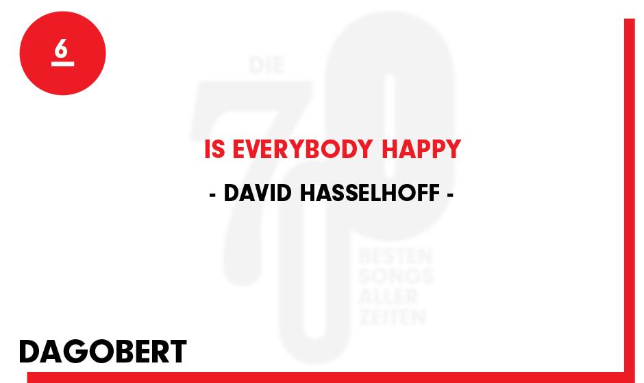 6. David Hasselhoff - 'Is Everybody Happy'