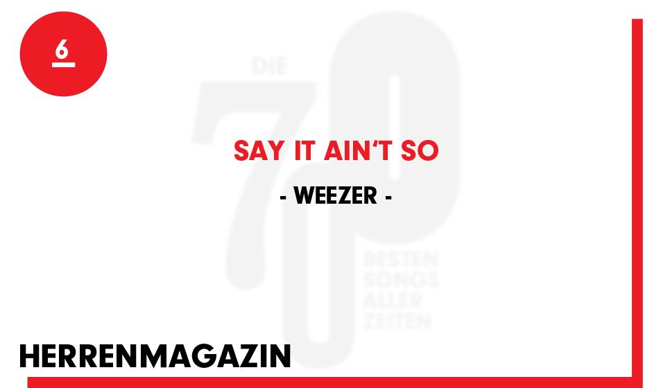 6. Weezer - 'Say It Ain't So'