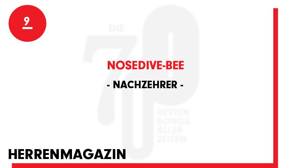 9. Nachzehrer - 'Nosedive-Bee'
