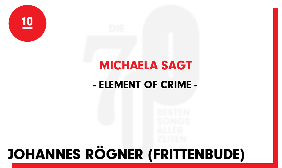 10. Element Of Crime - 'Michaela sagt'