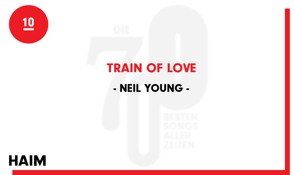 10. Neil Young - 'Train Of Love'