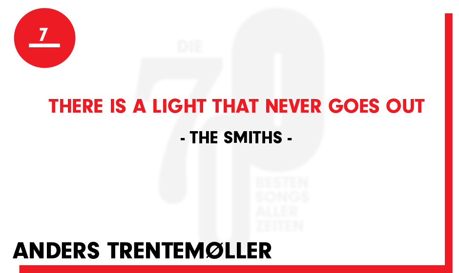 7. The Smiths - 'There is a light that never goes out'