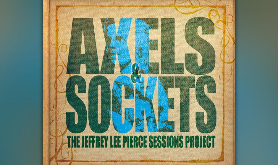 The Jeffrey Lee Pierce Sessions Project - AXELS & SOCKETS