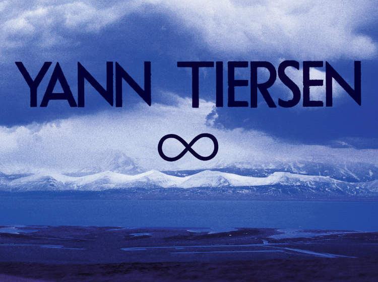 Yann Tiersen - INFINITY (16.5.)