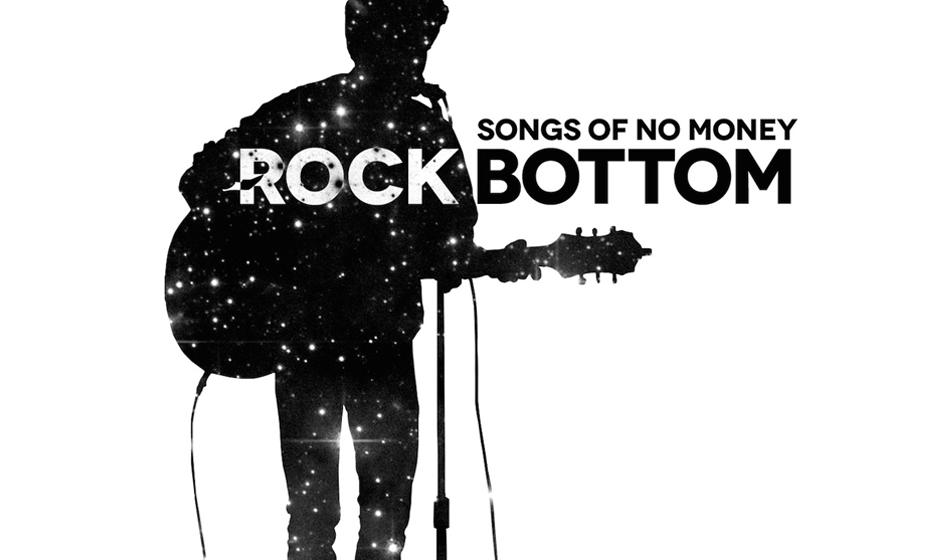 'ROCKBOTTOM - Songs of No Money' erzählt die Geschichte...